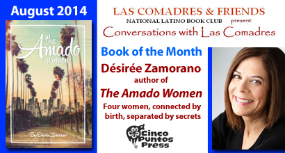 August 2014 Book of the Month: Désirée Zamorano, author of The Amado Women, published by Cinco Puntos Press
