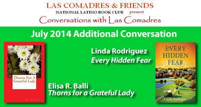 Elisa R. Balli and Linda Rodriguez: July 2014 Additional Conversation