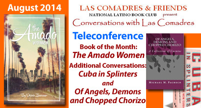 August 2014 Teleconference: The Amado Women | Cuba in Splinters | Of Angels, Demons and Chopped Chorizo