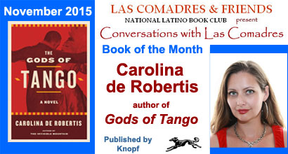 November 2015: Carolina de Robertis, author of The Gods of Tango published by Knopf