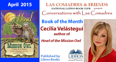 April 2015: Cecilia Velástegui, author of Howl of the Mission Owl published by Libros Publishing