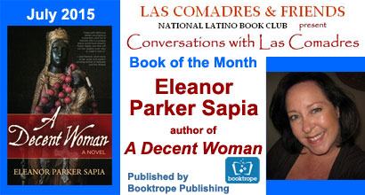 July 2015: Eleanor Parker Sapia, author of A Decent Woman, A Novel published by Booktrope Publishing