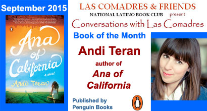 September 2015: Andi Teran, author of Ana of California published by Penguin Books