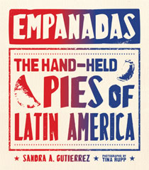 Empanadas: The Hand Held Pies of Latin America
