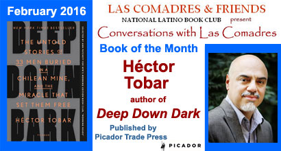 February 2016: Héctor Tobar author of Deep Down Dark published by Picador Trade Press
