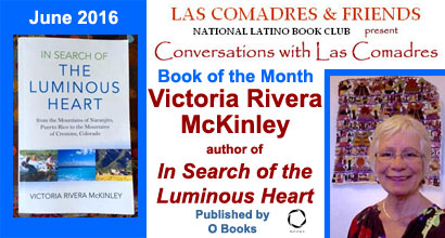 June 2016: Victoria Rivera McKinley author of In Search of the Luminous Heart published by O Books