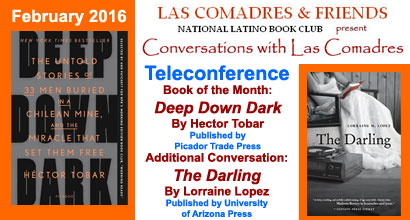 Join Las Comadres around the world for an interview with Héctor Tobar author of Deep Down Dark published by Picador Trade Press and Additional Conversation with Lorraine López author of The Darling published by University of Arizona Press
