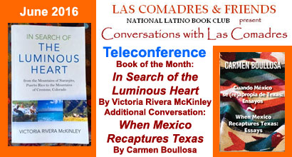 Join Las Comadres around the world for an interview with Victoria author of In Search of the Luminous Heart published by O Books and Additional Conversation With Carmen Boullosa author of When Mexico Recaptures Texas published by Arte Publico Press