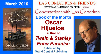 March 2016: Oscar Hijuelos author of Twain & Stanley Enter Paradise published by Grand Central Publishing
