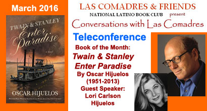 Join Las Comadres around the world for an interview with Oscar Hijuelos author of Twain & Stanley Enter Paradise published by Grand Central Publishing