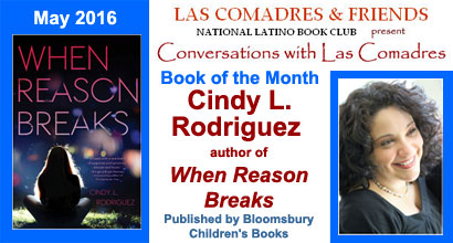 May 2016: Cindy L. Rodriguez author of When Reason Breaks