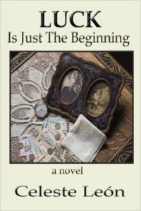 Luck is Just the Beginning by Celeste Leon